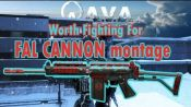 "Alliance Of Valiant Arms [A.v.A] = ""Worth Fighting For"" = FAL Cannon Montage"